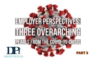 Employer Perspectives: A Five-Article Installment on Taking Care of Your Company and Employees During a Crisis Like Covid-19, Part 5